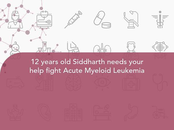 12 years old Siddharth needs your help fight Acute Myeloid Leukemia