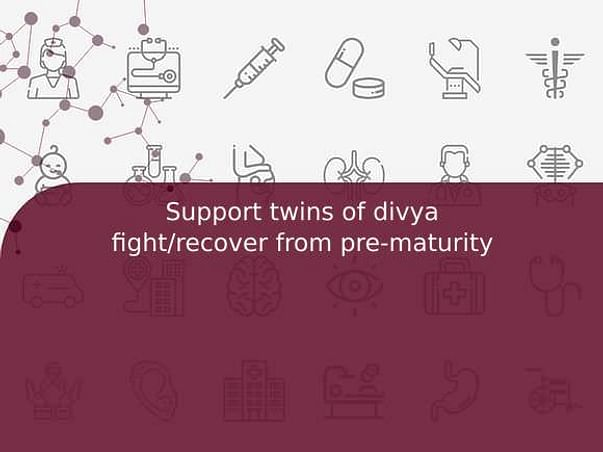 Support twins of divya fight/recover from pre-maturity