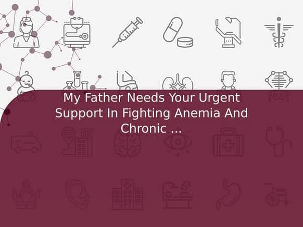 My Father Needs Ur Support In Fighting Stomach Cancer & Liver Disease