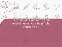 14 years old Harsimran Kaur Anand needs your help fight Vertebral fracture, Shoulder Injury