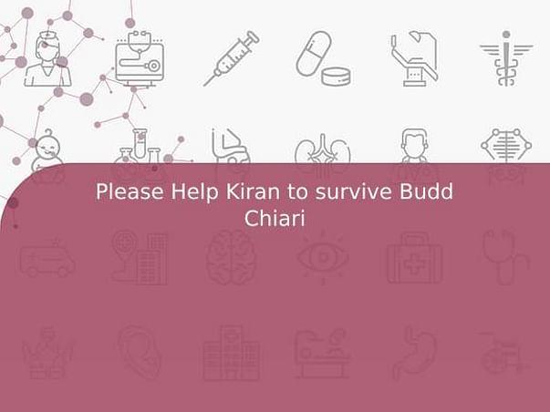 Please Help Kiran to survive Budd Chiari