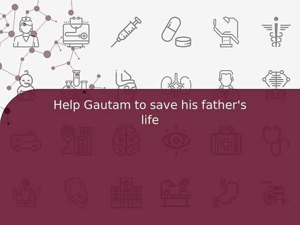 Help Gautam to save his father's life