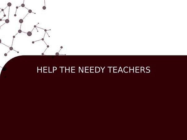 HELP THE NEEDY TEACHERS
