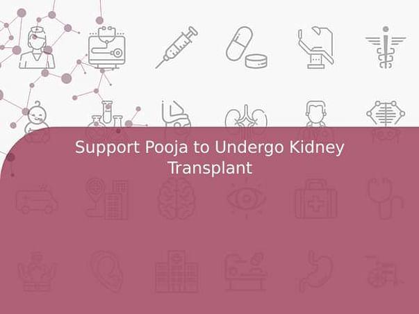 Support Pooja to Undergo Kidney Transplant