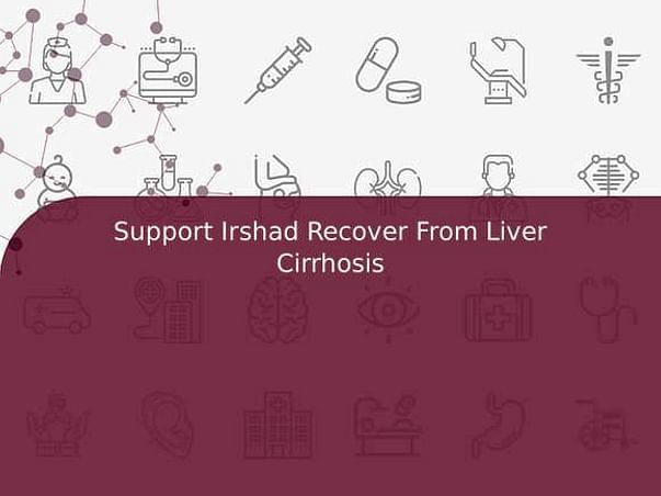 Support Irshad Recover From Liver Cirrhosis