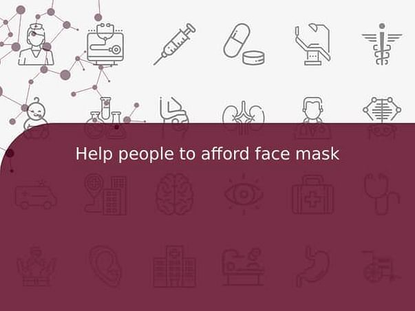 Help people to afford face mask