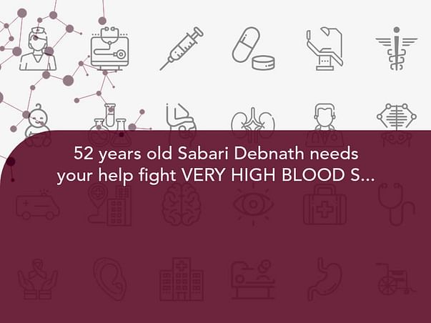 52 years old Sabari Debnath needs your help fight VERY HIGH BLOOD SUGAR, KIDNEY FAILURE, CHEST INFECTION, FLUID ACCUMULATION, ANAEMIA