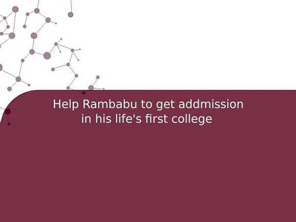 Help Rambabu to get addmission in his life's first college
