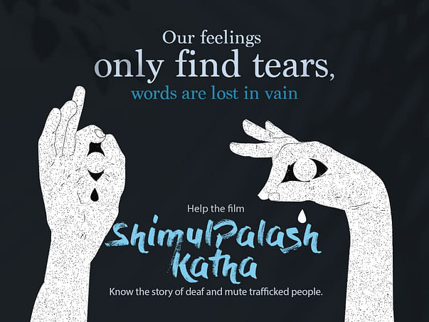 Shimul Palash Katha: A film on deaf and mute trafficking