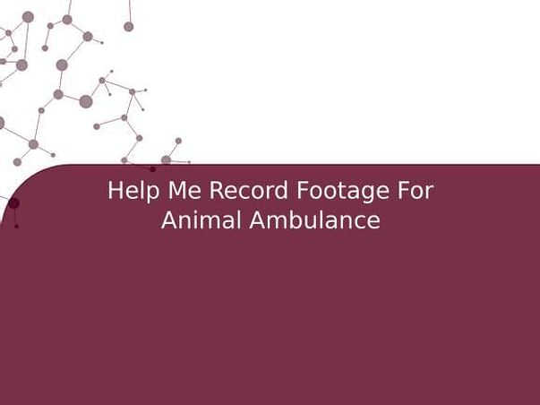 Help Me Record Footage For Animal Ambulance