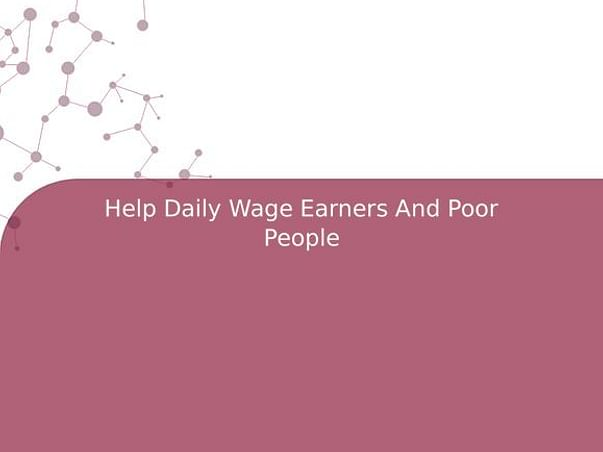 Help Daily Wage Earners And Poor People