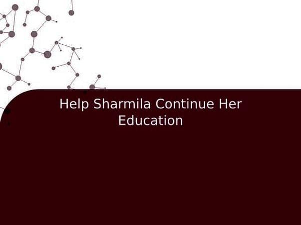 Help Sharmila Continue Her Education