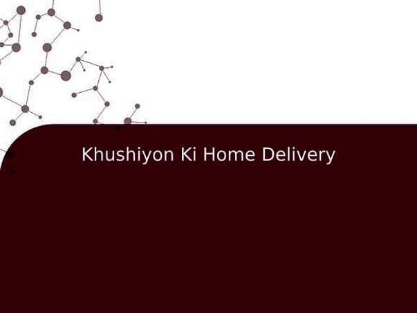 Khushiyon Ki Home Delivery