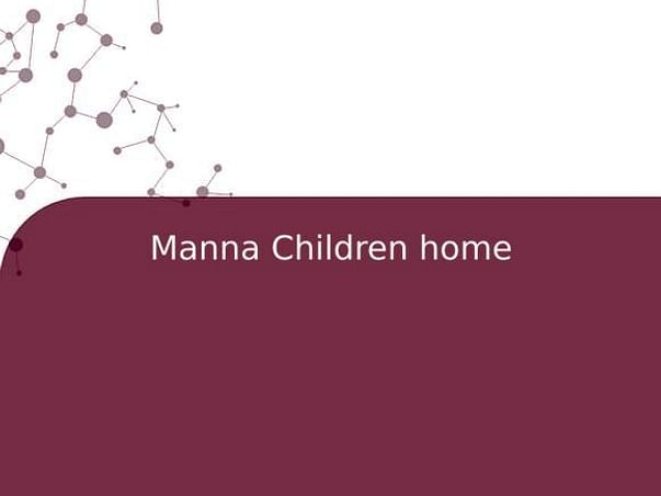 Manna Children home