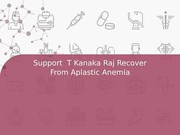 Support  T Kanaka Raj Recover From Aplastic Anemia