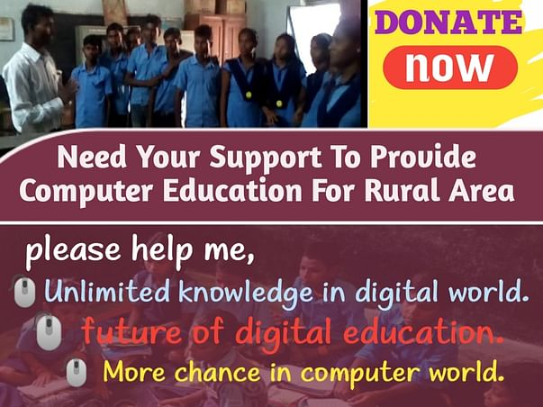 Need Your Support To Provide Computer Education For Rural Area