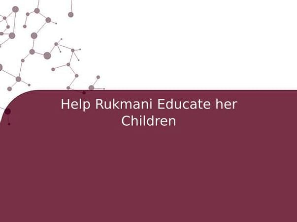 Help Rukmani Educate her Children