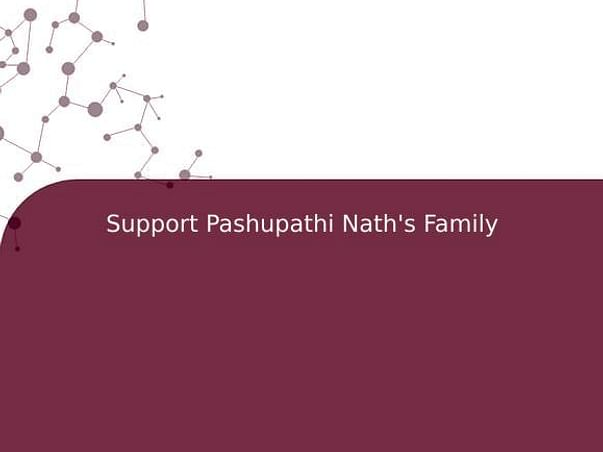 Support Pashupathi Nath's Family