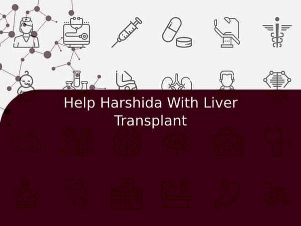 Help Harshida With Liver Transplant