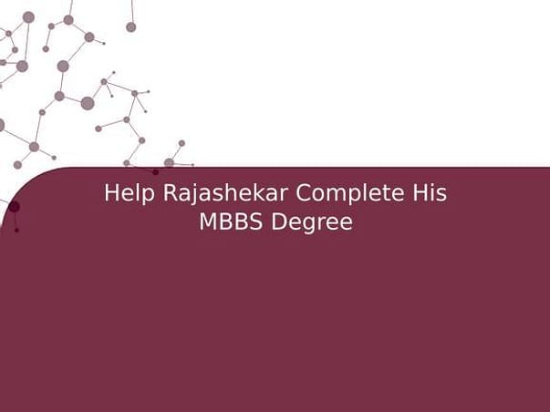 Help Rajashekar Complete His MBBS Degree