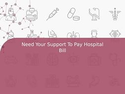 Need Your Support To Pay Hospital Bill