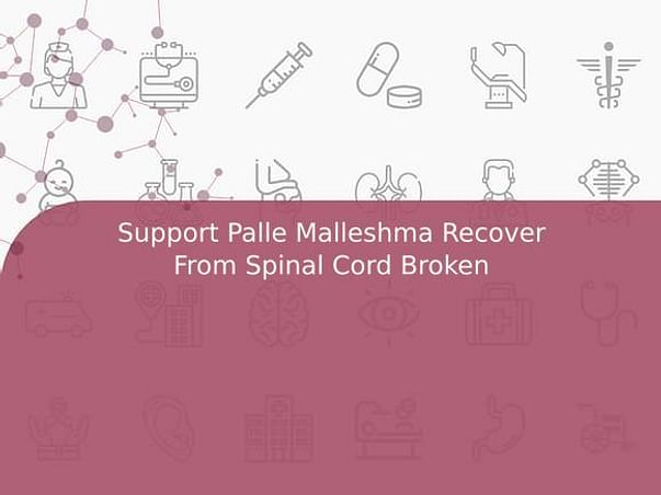 Support Palle Malleshma Recover From Spinal Cord Broken