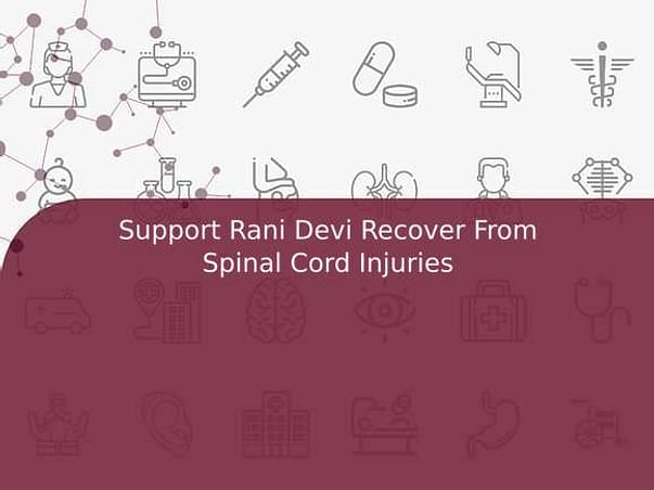 Support Rani Devi Recover From Spinal Cord Injuries