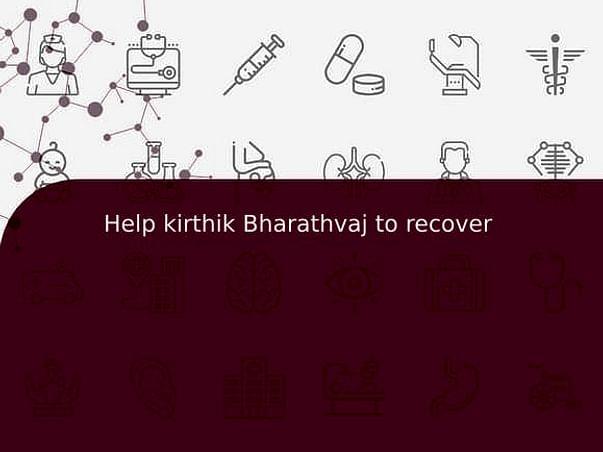 Help kirthik Bharathvaj to recover