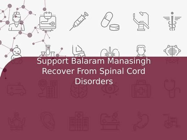 Support Balaram Manasingh Recover From Spinal Cord Disorders