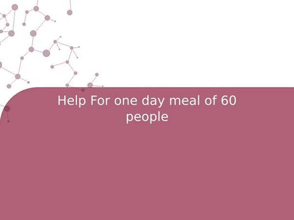 Help For one day meal of 60 people