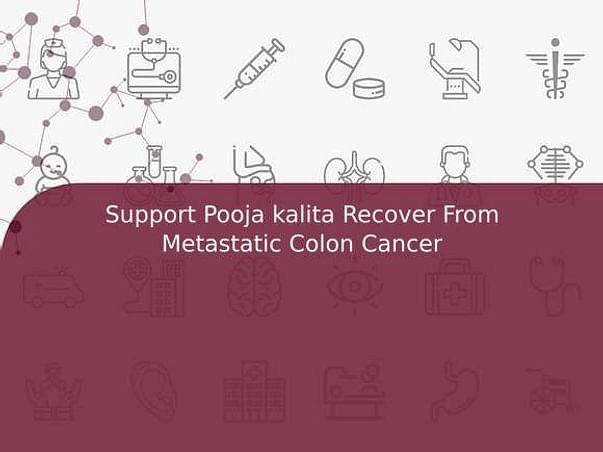 Support Pooja kalita Recover From Metastatic Colon Cancer