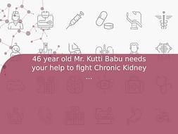 46 year old Mr. Kutti Babu needs your help to fight Chronic Kidney Disease