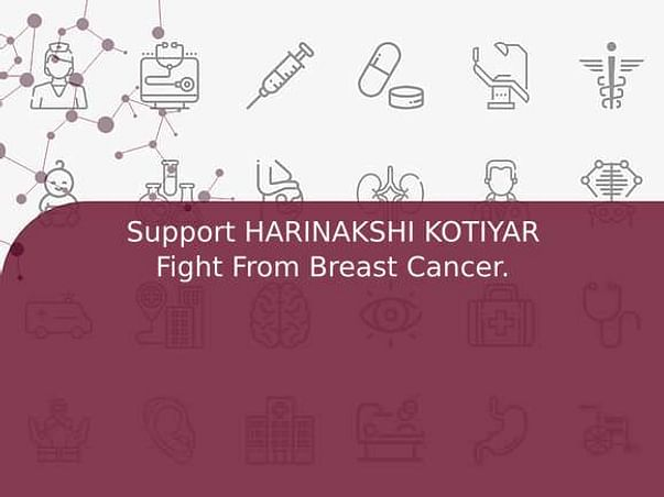 Support HARINAKSHI KOTIYAR Fight From Breast Cancer.