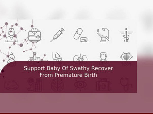 Support Baby Of Swathy Recover From Premature Birth