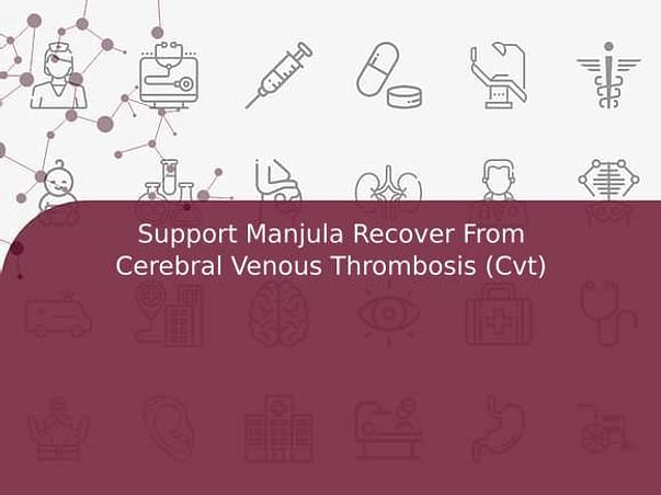 Support Manjula Recover From Cerebral Venous Thrombosis (Cvt)