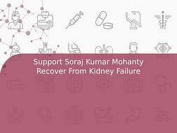Support Soraj Kumar Mohanty Recover From Kidney Failure