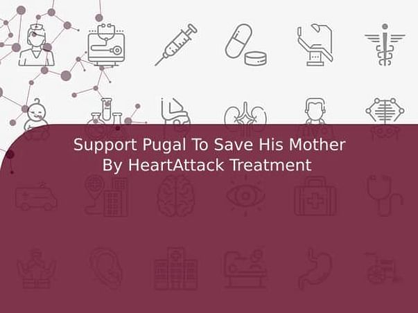 Support Pugal To Save His Mother By HeartAttack Treatment