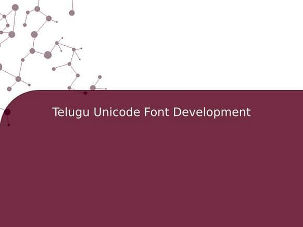 Telugu Unicode Font Development
