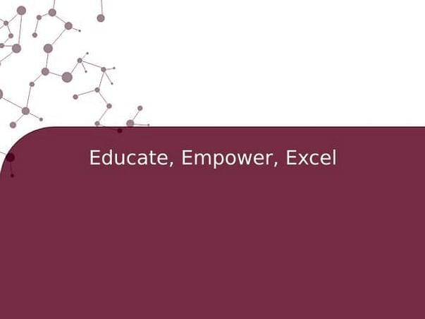 Educate, Empower, Excel