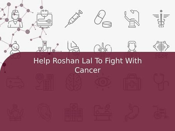 Help Roshan Lal To Fight With Cancer