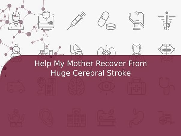 Help my Mother recover from Huge Cerebral Stroke, in my Covid layoff