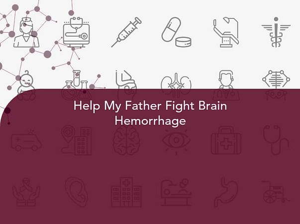 Help My Father Fight Brain Hemorrhage