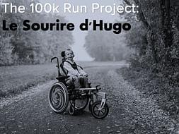 The 100K Run Project: Le Sourire d'Hugo