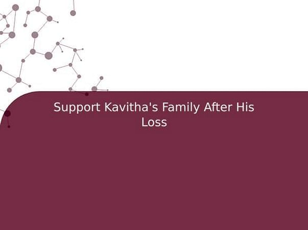 Support Kavitha's Family After His Loss