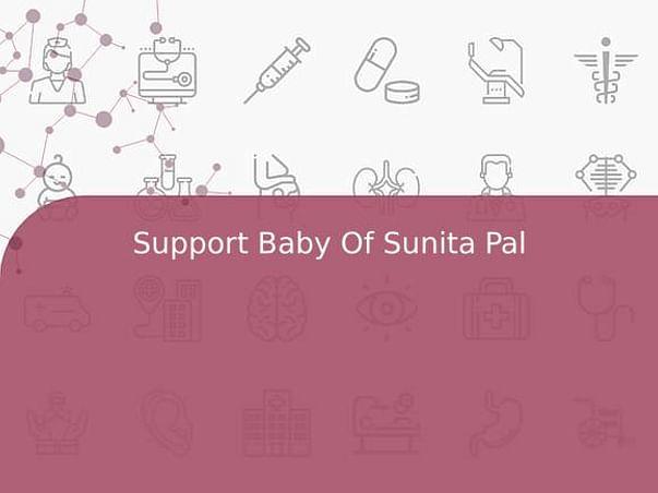 Support Baby Of Sunita Pal