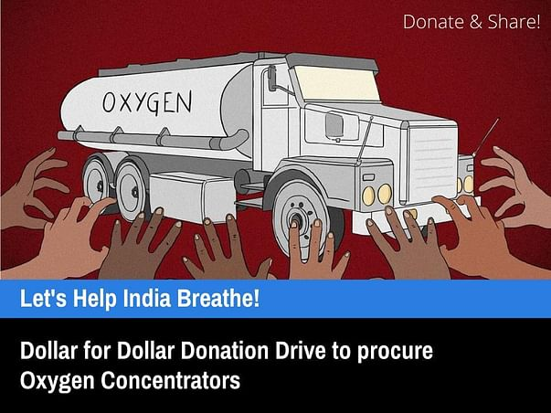 Dollar for Dollar Fundraiser to procure Oxygen Concentrators for India