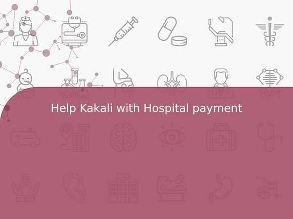 Help Kakali with Hospital payment