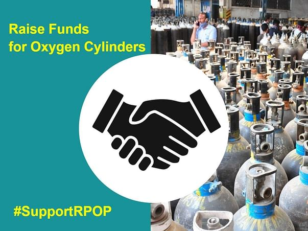 Raise Funds for Oxygen Cylinders & Other Relief Items (RPOP)