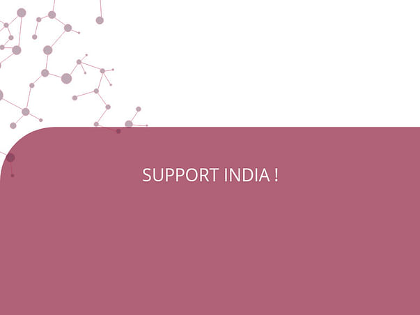 SUPPORT INDIA !