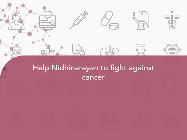 Help Nidhinarayan to fight against cancer